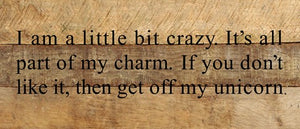 I am a Little Bit Crazy Reclaimed Wood Box Sign