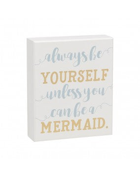 Unless A Mermaid Box Sign