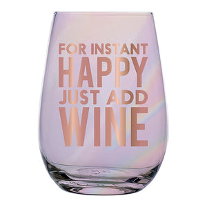 Instant Happy Add Wine Stemless Glass