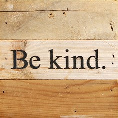Be Kind Reclaimed Wood Box Sign