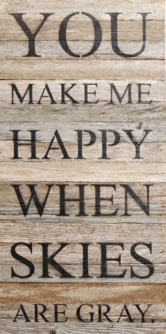 You Make Me Happy Reclaimed Wood Box Sign