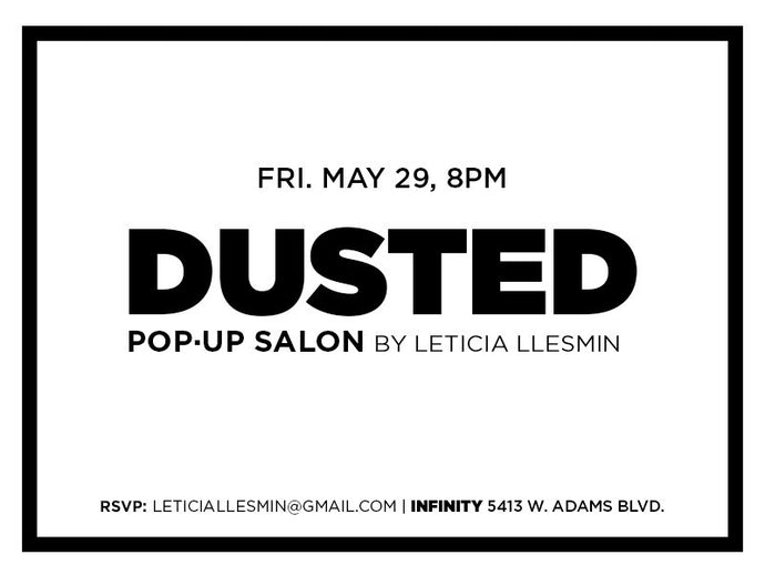 POP UP: DUSTED BEAUTY at Infinity Gallery