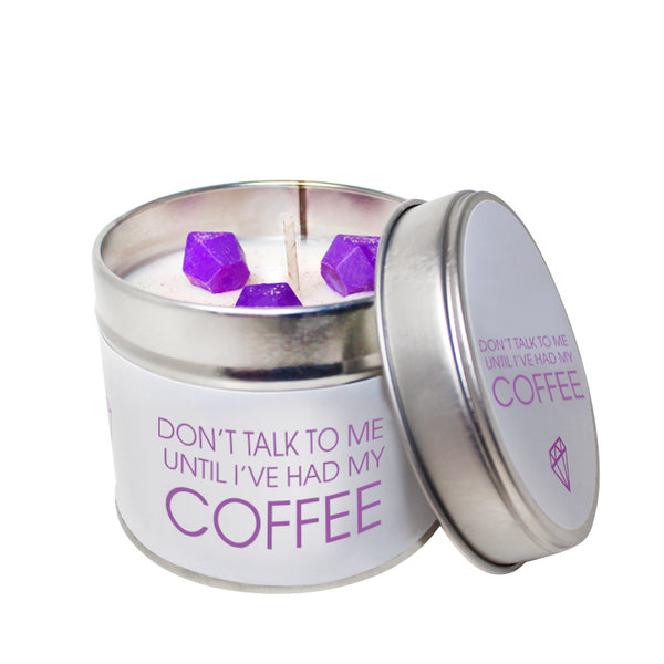 Don't Talk To Me Till I've Had My Coffee Soya Wax 'Cheeky' Candle Tin