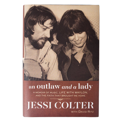 An Outlaw and a Lady: A Memoir of Music, Life with Waylon, and the Faith that Brought Me Home By Jessi Colter -  - Waylon Jennings Merch Co.