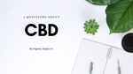 5 Questions about CBD