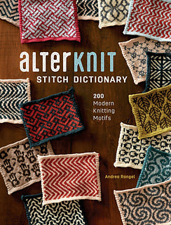 AlterKnit Stitch Dictionary - 200 Modern Knitting Motifs