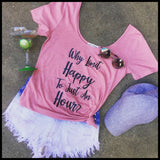 Why Limit Happy To Just A Hour? Scoop Neck Blush Tee