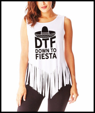 Cinco De Mayo Down To Fiesta Fringe Tank- Avail In 3 Colors
