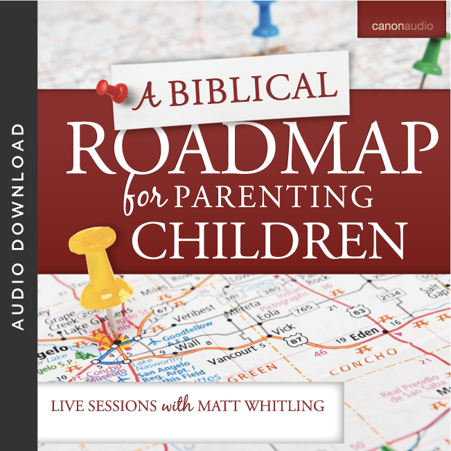 A Biblical Roadmap for Parenting Children