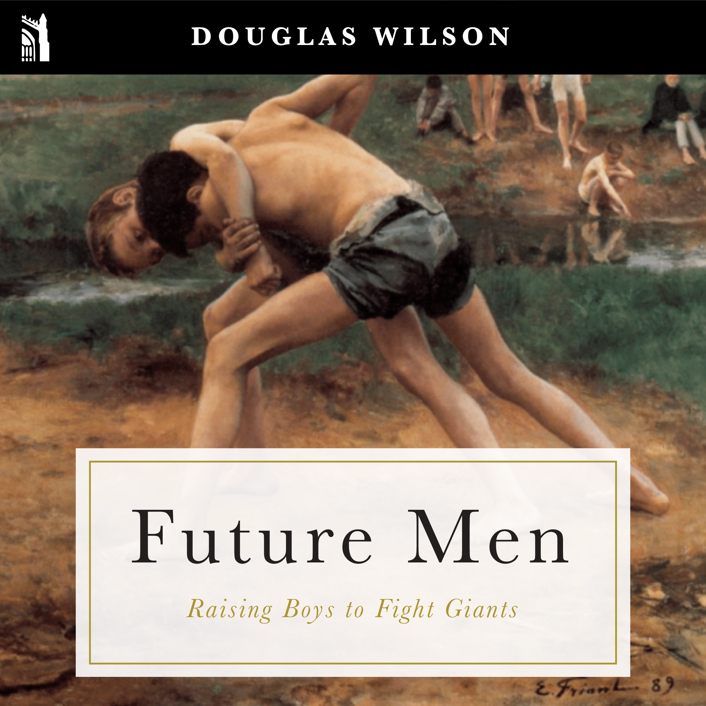 Future Men: Raising Boys to Fight Giants Audiobook