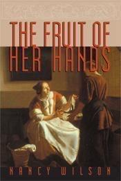 The Fruit of Her Hands: Respect and the Christian Woman Audiobook