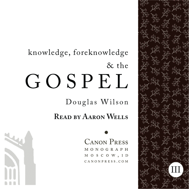 Knowledge, Foreknowledge, & the Gospel Audiobook