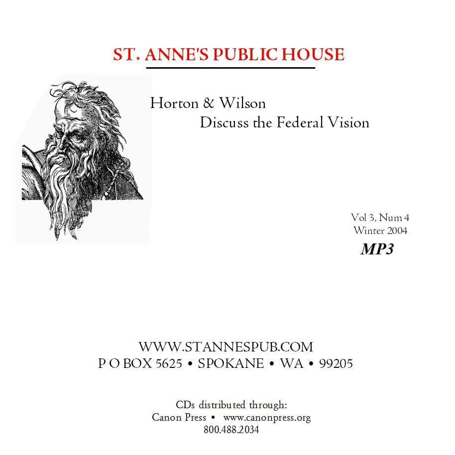 Horton and Wilson Discuss the Federal Vision (Audio Download)