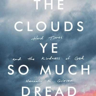 The Clouds Ye So Much Dread: Hard Times and the Kindness of God Audiobook