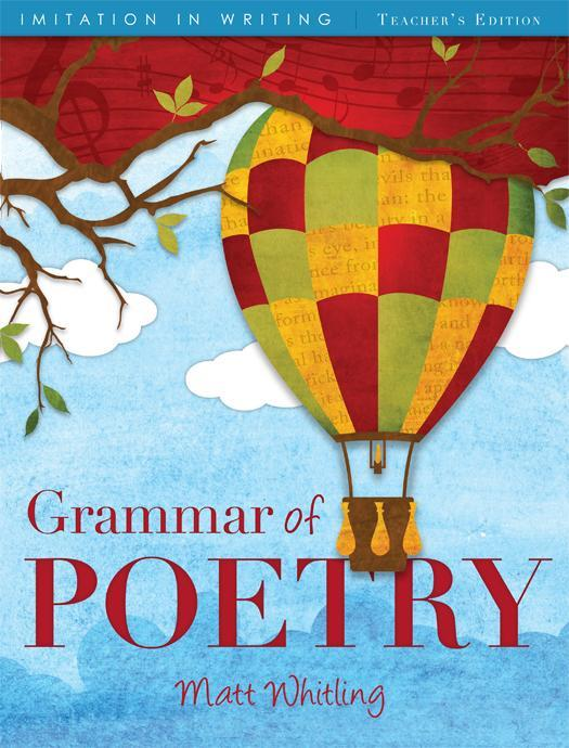 The Grammar of Poetry: Teacher's Edition