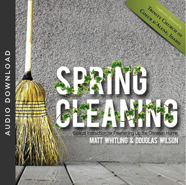 Spring Cleaning: Biblical Instruction for Freshening Up the Christian Home