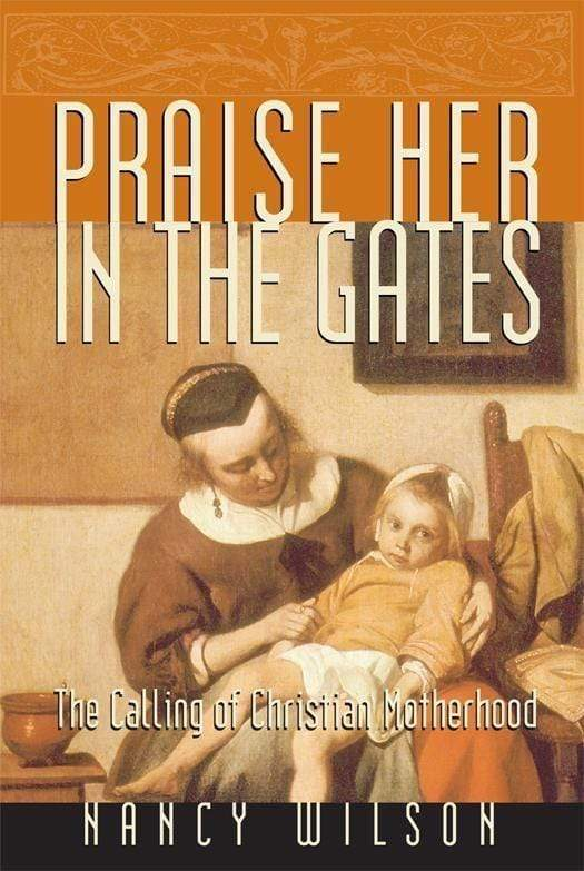 Praise Her in the Gates: The Calling of Christian Motherhood Audiobook