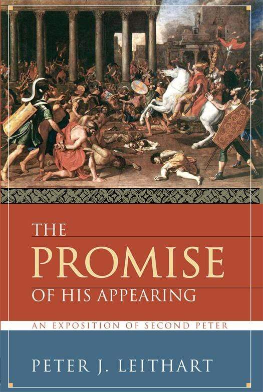 The Promise of His Appearing: An Exposition of Second Peter
