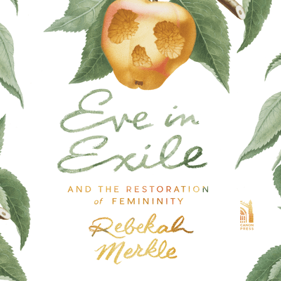 Eve in Exile: The Restoration of Femininity Audiobook