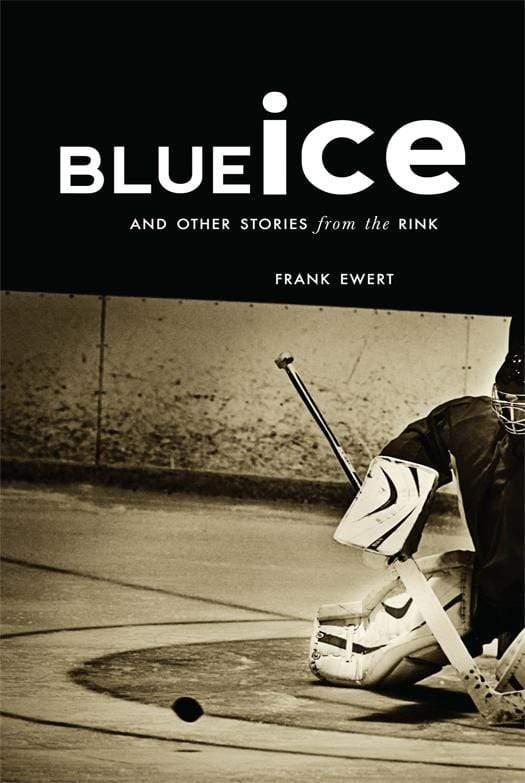 Blue Ice and Other Stories from the Rink