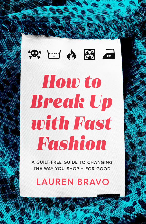 Guest Post : Lauren Bravo on How to Break Up with Fast Fashion