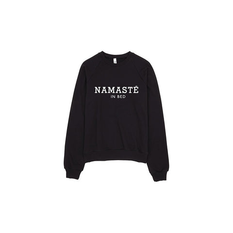 """Namaste In Bed""  Sweat Shirt Made in LA - AvaWilde"