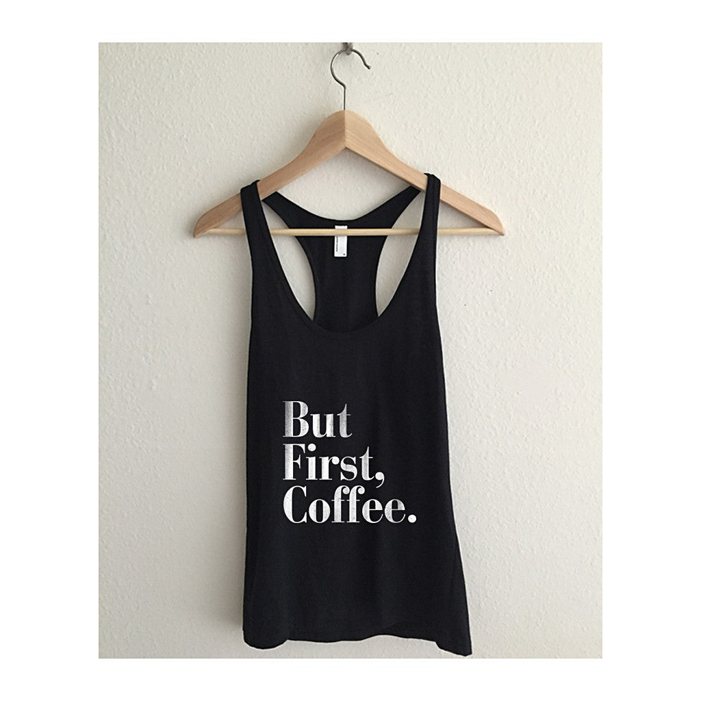 """But First, Coffee""  Athletic Racerback Tank Top - AvaWilde"