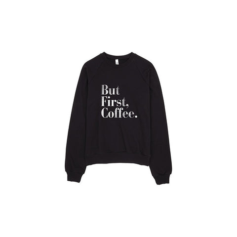 But First, Coffee Vintage Print Raglan Sweater Made in LA - Stylemindchic Boutique - Curated Collections
