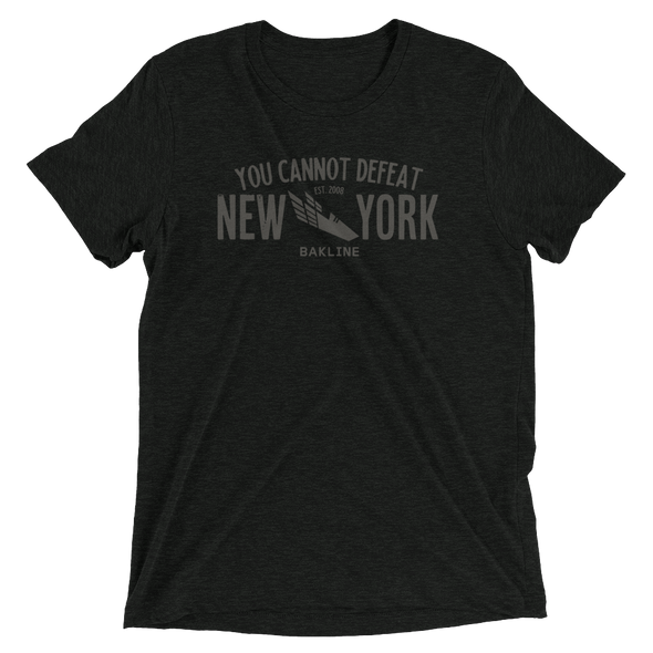 You Cannot Defeat New York - Triblend Tee - Unisex - Bakline