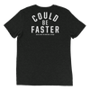 Could Be Faster - Triblend Tee - Unisex - Bakline