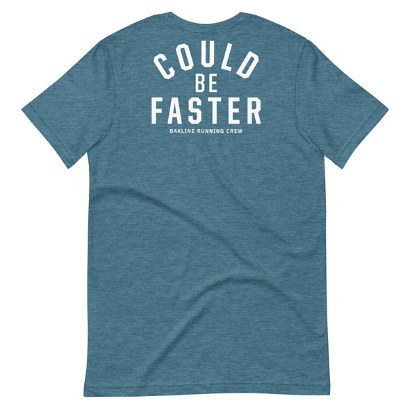 Could Be Faster - Heathered Tee - Unisex - Bakline