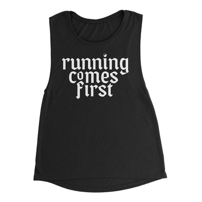 Running Comes First Women's Muscle Tank - Bakline