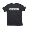 Rugby Made Me Do It Cotton Short Sleeve - Bakline