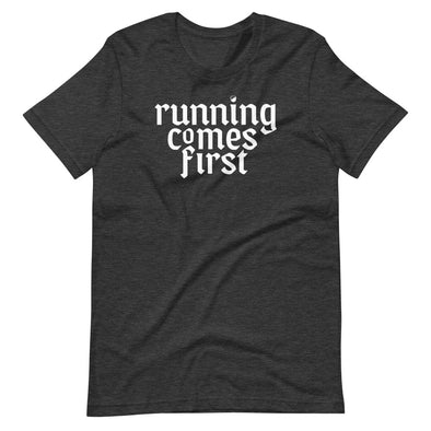 Running Comes First - Heathered Tee - Unisex - Bakline