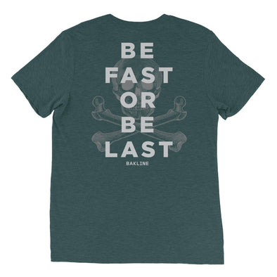 Be Fast or Be Last (Back Print) Slim Fit Tee - Bakline
