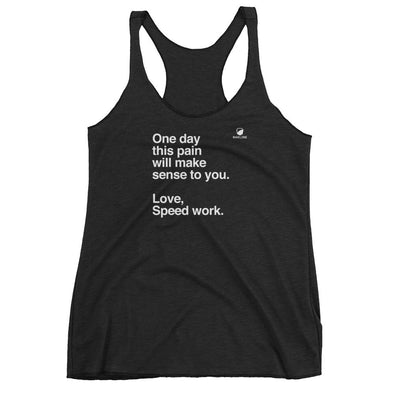 One Day, Love Speed Work Women's Racerback Tank
