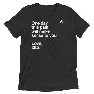 One Day, Love 26.2 - Triblend Tee - Unisex - Bakline