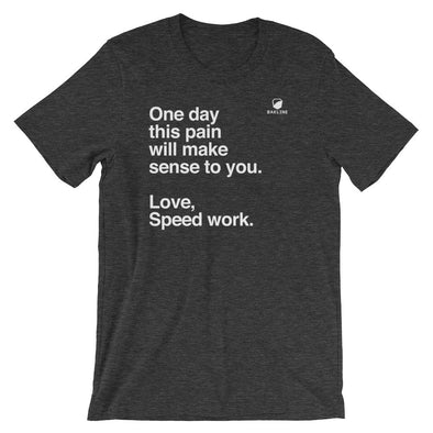 One Day, Love Speed Work - Heathered Tee - Unisex - Bakline