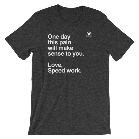 One Day, Love Speed Work Heathered Tee - Bakline