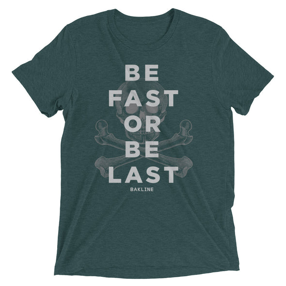 Be Fast or Be Last Slim Fit Tee