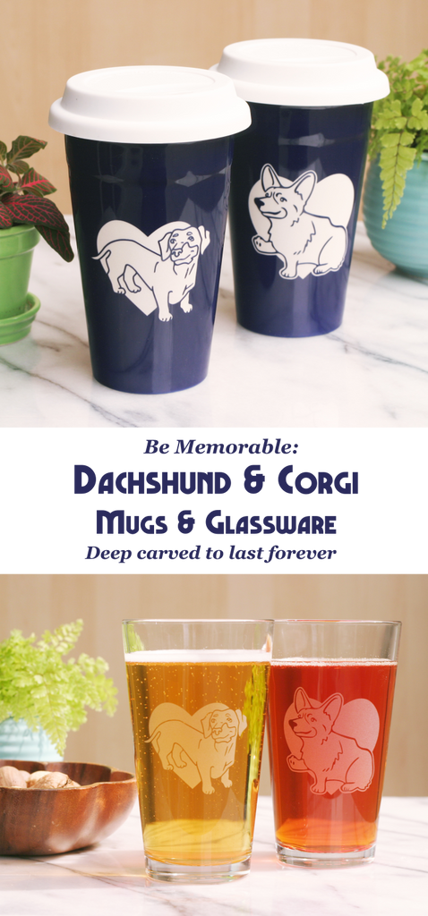 Be Memorable: Corgi & Dachshund Mugs and Glassware