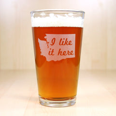 Washington State Pint Glass - I Like It Here