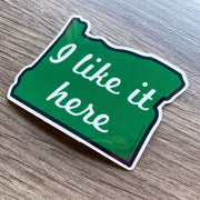 "Oregon state ""I like it here"" vinyl sticker"