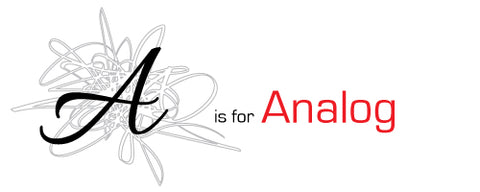 A is for Analog