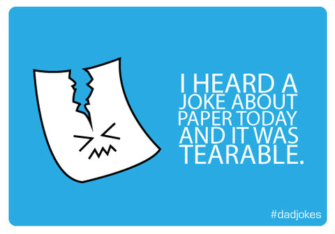 I heard a joke about paper today it was tearable. #dadjokes | Room 2046 Toronto Canada
