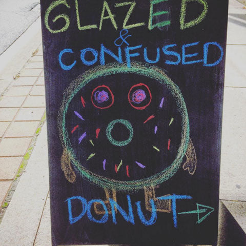 Dazed & Confused Donut drawn on our sandwich board on Yonge Street