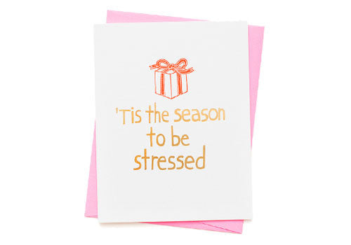 Ashkahn Tis the Season to Be Stressed Letterpress Holiday Card | Room 2046 Toronto Canada