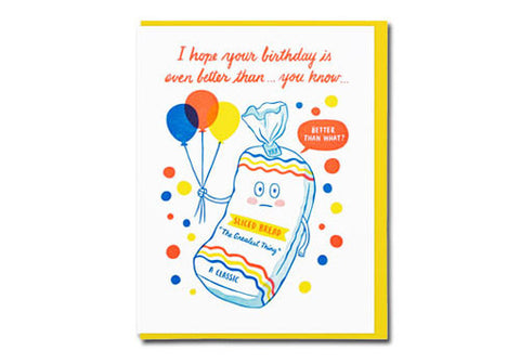 Lucky Horse Press Sliced Bread Birthday Greeting Card | Room 2046 Toronto Canada