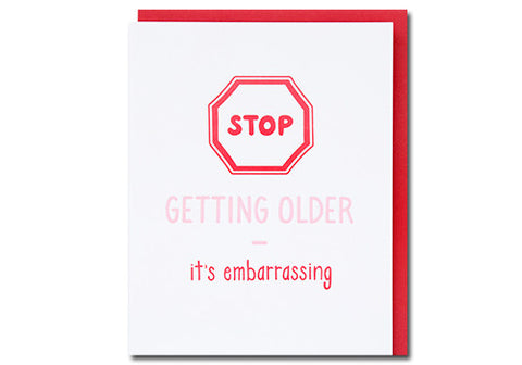 Loudhouse Creative Stop Getting Older Letterpress Birthday Card | Room 2046 Toronto Canada