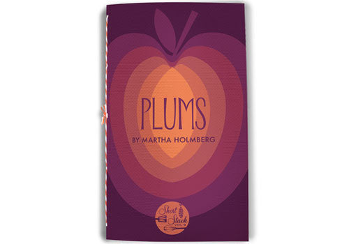Short Stack Editions: Plums